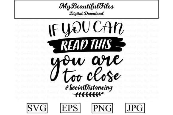 Download Free If You Can Read This You Are Too Close Graphic By for Cricut Explore, Silhouette and other cutting machines.