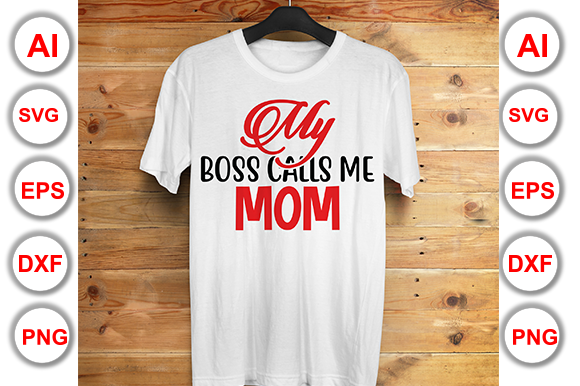 Download Free My Boss Calls Me Mom Graphic By Graphics Cafe Creative Fabrica for Cricut Explore, Silhouette and other cutting machines.