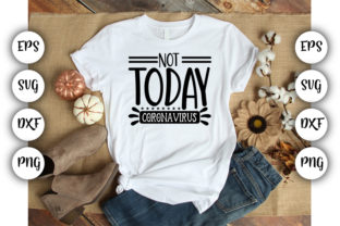Download Free Not Today Coronavirus Graphic By Design Store Creative Fabrica for Cricut Explore, Silhouette and other cutting machines.