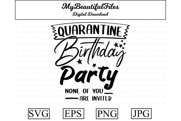 Download Free Quarantine Birthday Party Graphic By Mybeautifulfiles Creative for Cricut Explore, Silhouette and other cutting machines.