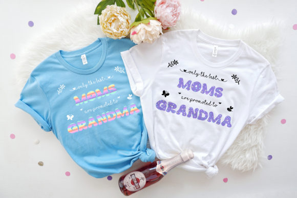 Download Free The Best Moms Are Promoted To Grandma Graphic By Am Digital for Cricut Explore, Silhouette and other cutting machines.