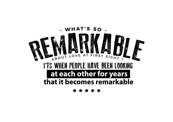 Download Free What S So Remarkable Graphic By Baraeiji Creative Fabrica for Cricut Explore, Silhouette and other cutting machines.