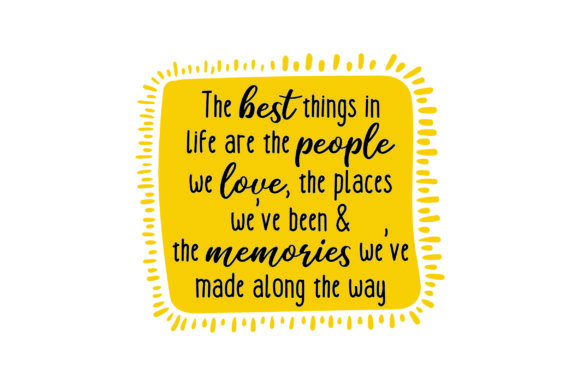 Download Free The Best Things In Life Are The People We Love Svg Cut File By for Cricut Explore, Silhouette and other cutting machines.
