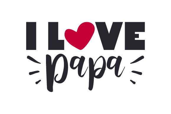 I Love Papa Family Craft Cut File By Creative Fabrica Crafts
