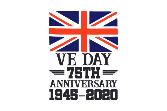 Ve Day 75th Anniversary 1945 2020 Svg Cut File By Creative