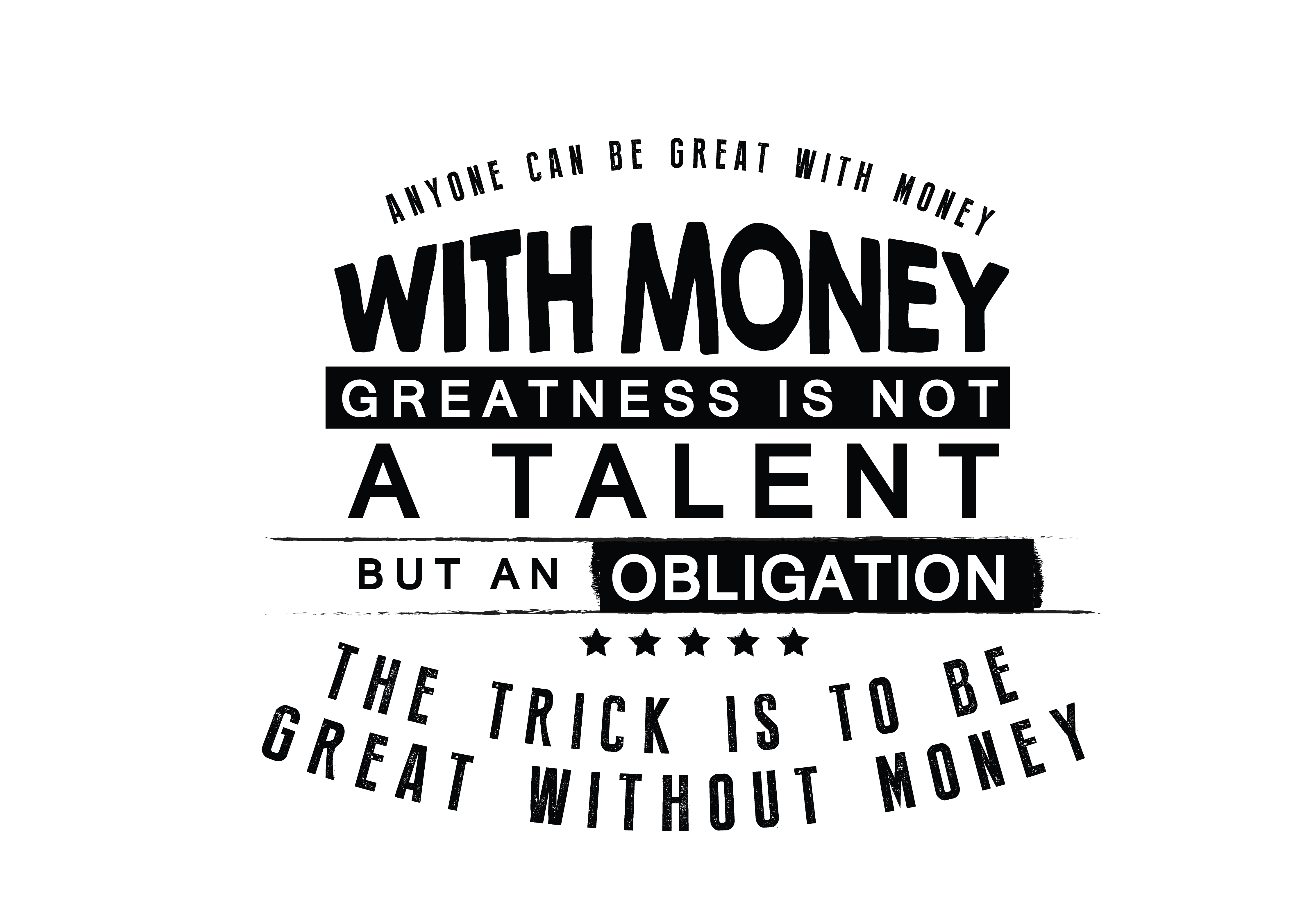 Download Free Anyone Can Be Great With Money Graphic By Baraeiji Creative for Cricut Explore, Silhouette and other cutting machines.