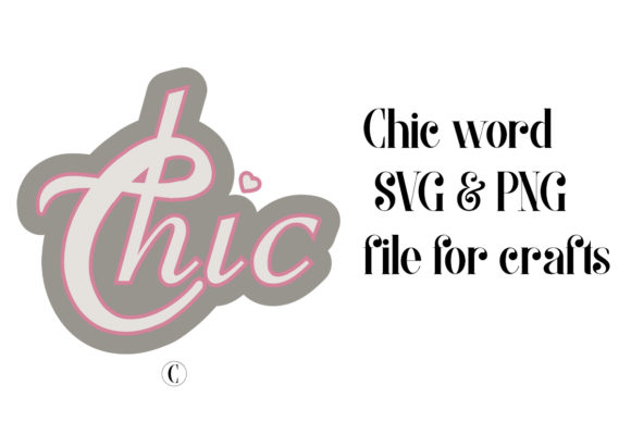 Download Free Chic Word File For Crafts Graphic By A Design In Time Creative for Cricut Explore, Silhouette and other cutting machines.