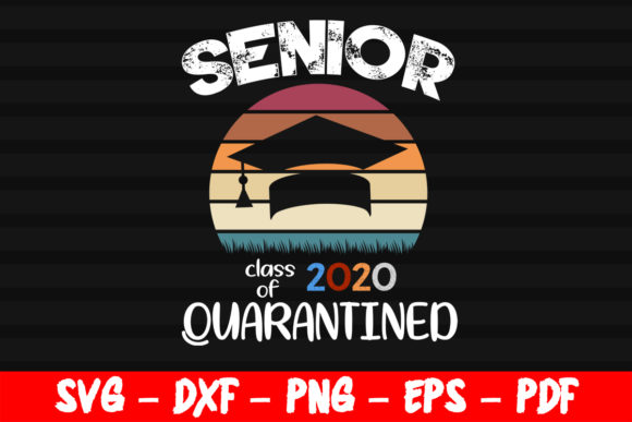 Download Free Class Of 2020 Seniors In Quarantine Gift Graphic By Bestsvgfiles for Cricut Explore, Silhouette and other cutting machines.