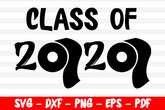 Print on Demand: Class of 2020 Toilet Paper Graphic Crafts By bestsvgfiles