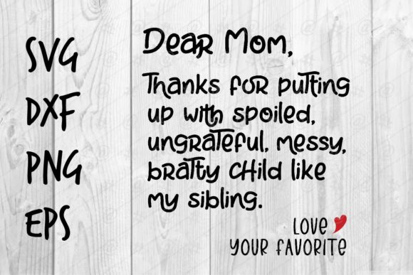 Download Free Dear Mom Thanks Grafico Por Spoonyprint Creative Fabrica for Cricut Explore, Silhouette and other cutting machines.
