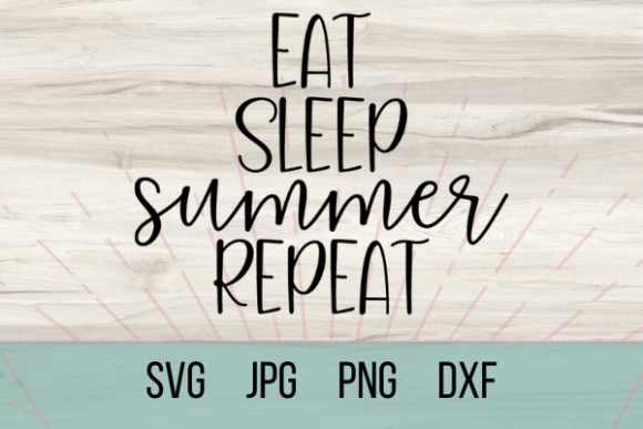 Download Free Eat Sleep Summer Repeat Graphic By Talia Smith Creative Fabrica for Cricut Explore, Silhouette and other cutting machines.