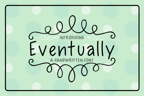 Print on Demand: Eventually Display Font By carrtoonz