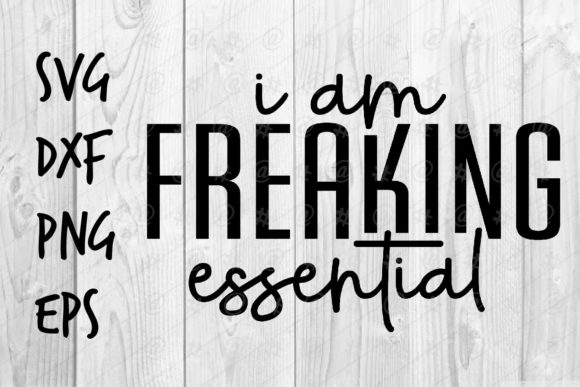 Download Free I Am Freaking Essential Graphic By Spoonyprint Creative Fabrica for Cricut Explore, Silhouette and other cutting machines.