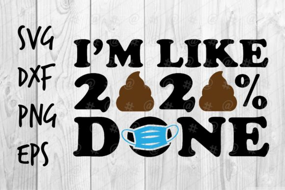 Download Free I M Like 2020 Done Graphic By Spoonyprint Creative Fabrica for Cricut Explore, Silhouette and other cutting machines.