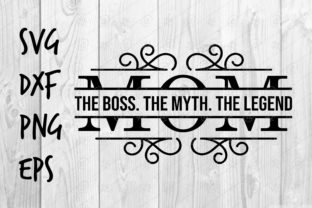Download Free Mom The Boss The Myth The Legend Graphic By Spoonyprint for Cricut Explore, Silhouette and other cutting machines.
