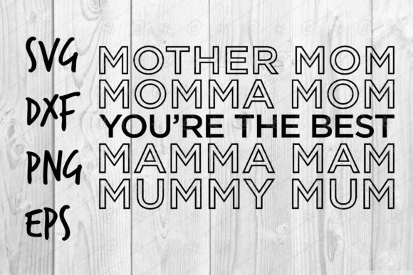 Download Free Mother You Re The Best Graphic By Spoonyprint Creative Fabrica for Cricut Explore, Silhouette and other cutting machines.