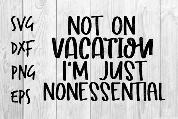 Download Not on Vacation I'm Just Essential