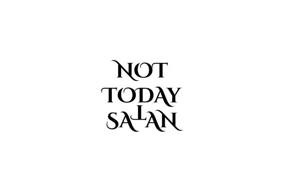 Not Today Satan Quote Graphic Illustrations By shawlin