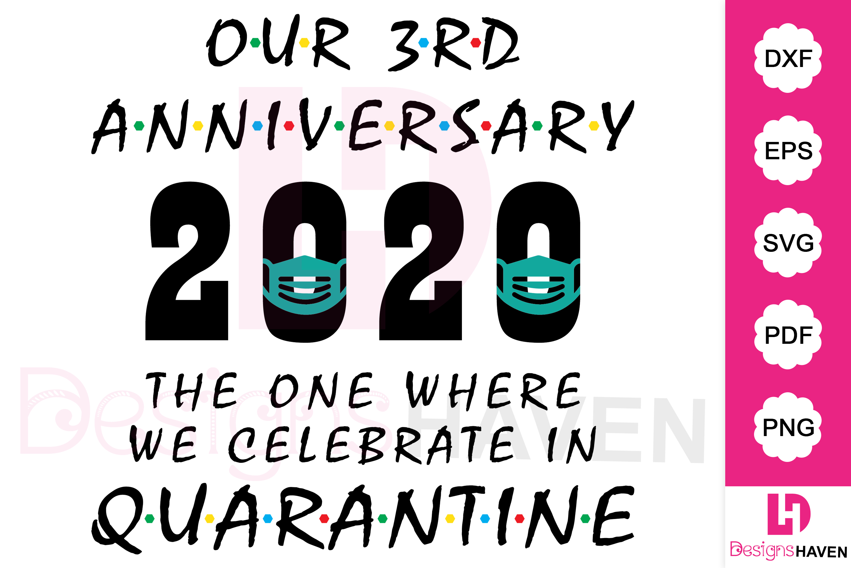Download Free Our 3rd Anniversary 2020 Quarantine Graphic By Designshavenllc for Cricut Explore, Silhouette and other cutting machines.