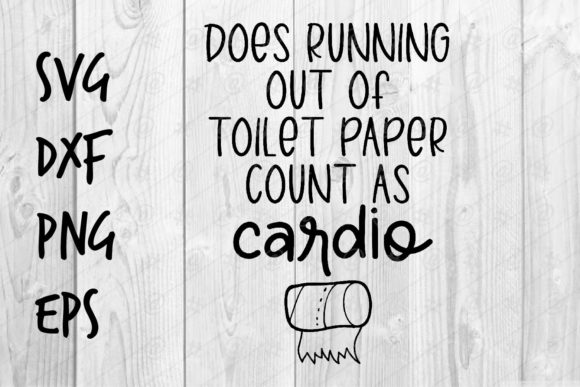 Download Out of Toilet Paper Count As Cardio