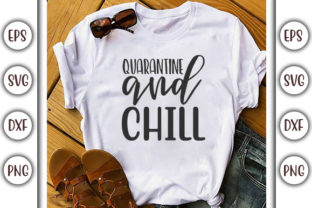Print on Demand: Quarantine Design,Quarantine and Chill Graphic Print Templates By GraphicsBooth