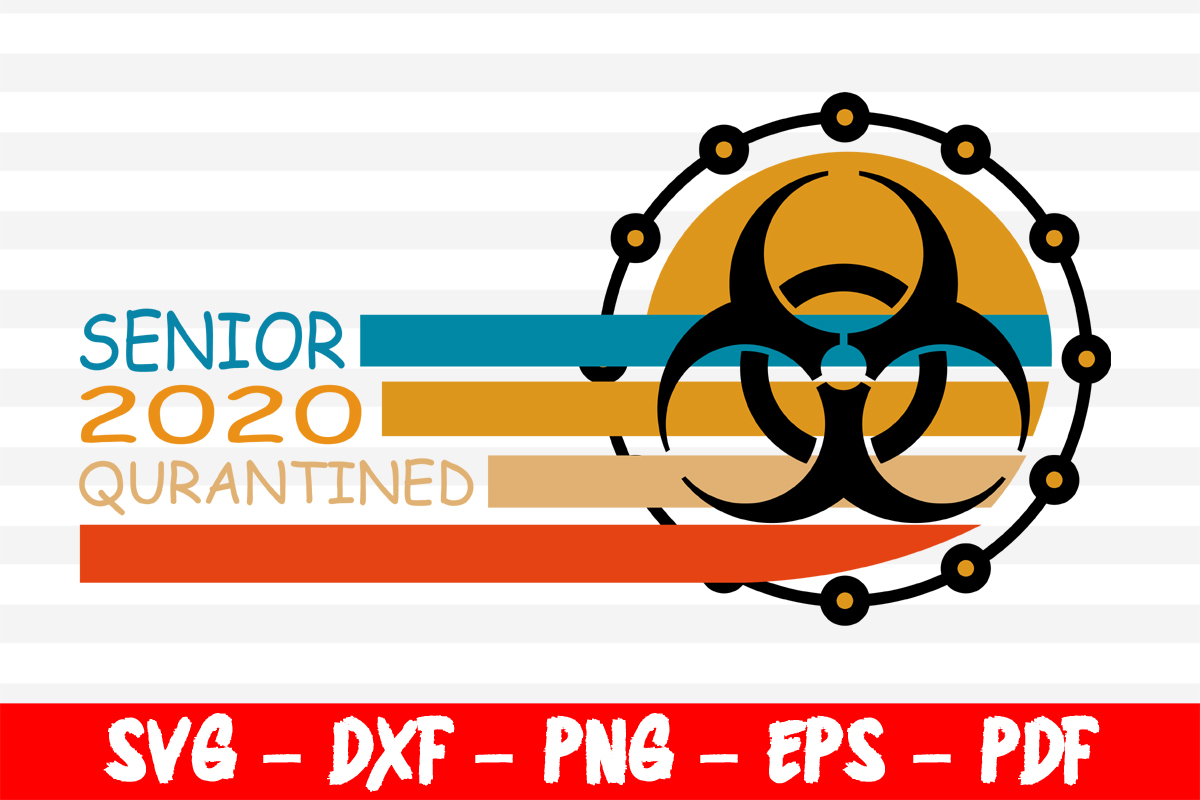 Download Free Senior Class Of 2020 Quarantined Graphic By Bestsvgfiles for Cricut Explore, Silhouette and other cutting machines.