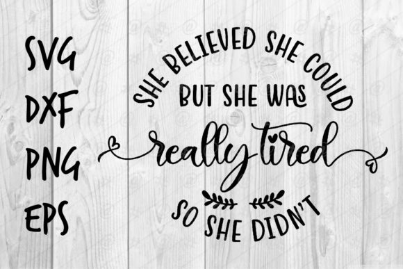 Download Free She Was Really Tired So She Didn T Graphic By Spoonyprint for Cricut Explore, Silhouette and other cutting machines.