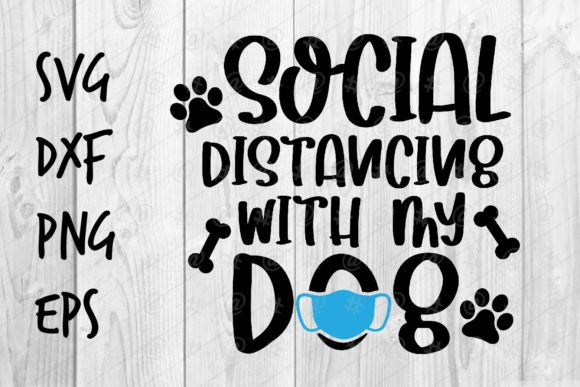 Download Free Social Distancing With My Dog Graphic By Spoonyprint Creative for Cricut Explore, Silhouette and other cutting machines.