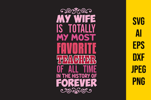 Print on Demand: Teacher Quote and Saying: My Wife Graphic Crafts By Tosca Digital
