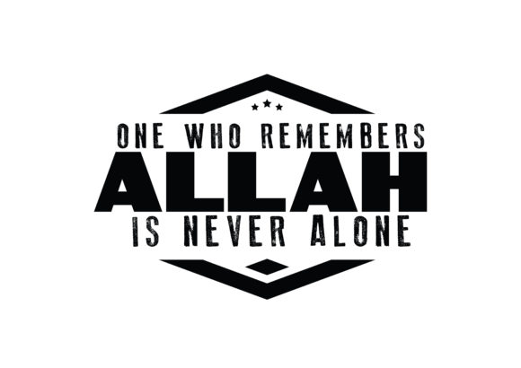 Download Free One Who Remembers Allah Is Never Alone Graphic By Baraeiji for Cricut Explore, Silhouette and other cutting machines.