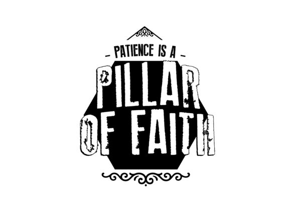 Download Free Patience Is A Pillar Of Faith Graphic By Baraeiji Creative Fabrica for Cricut Explore, Silhouette and other cutting machines.