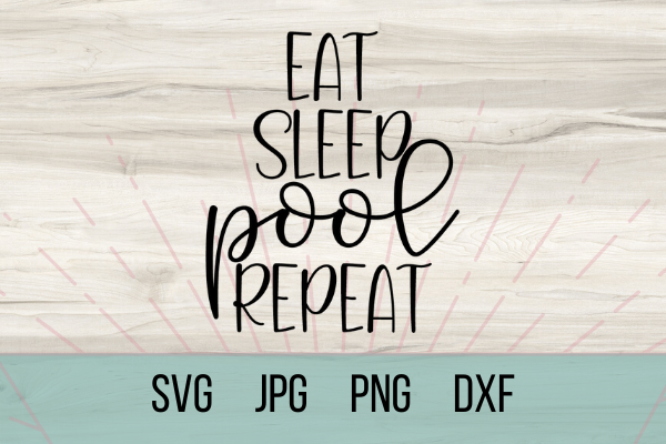 Download Free Eat Sleep Pool Repeat Graphic By Talia Smith Creative Fabrica for Cricut Explore, Silhouette and other cutting machines.