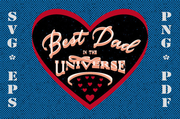Download Free Fathers S Day Heart Best Dad Universe Graphic By Graphicsfarm for Cricut Explore, Silhouette and other cutting machines.