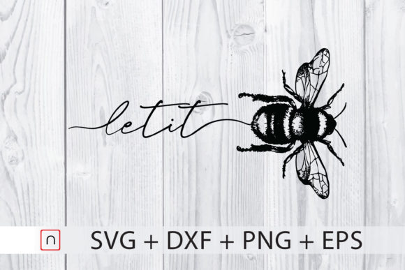 Download Free Let It Bee Graphic By Novalia Creative Fabrica for Cricut Explore, Silhouette and other cutting machines.