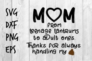 Download Free Mom Thanks For Handling My Shit Graphic By Spoonyprint for Cricut Explore, Silhouette and other cutting machines.