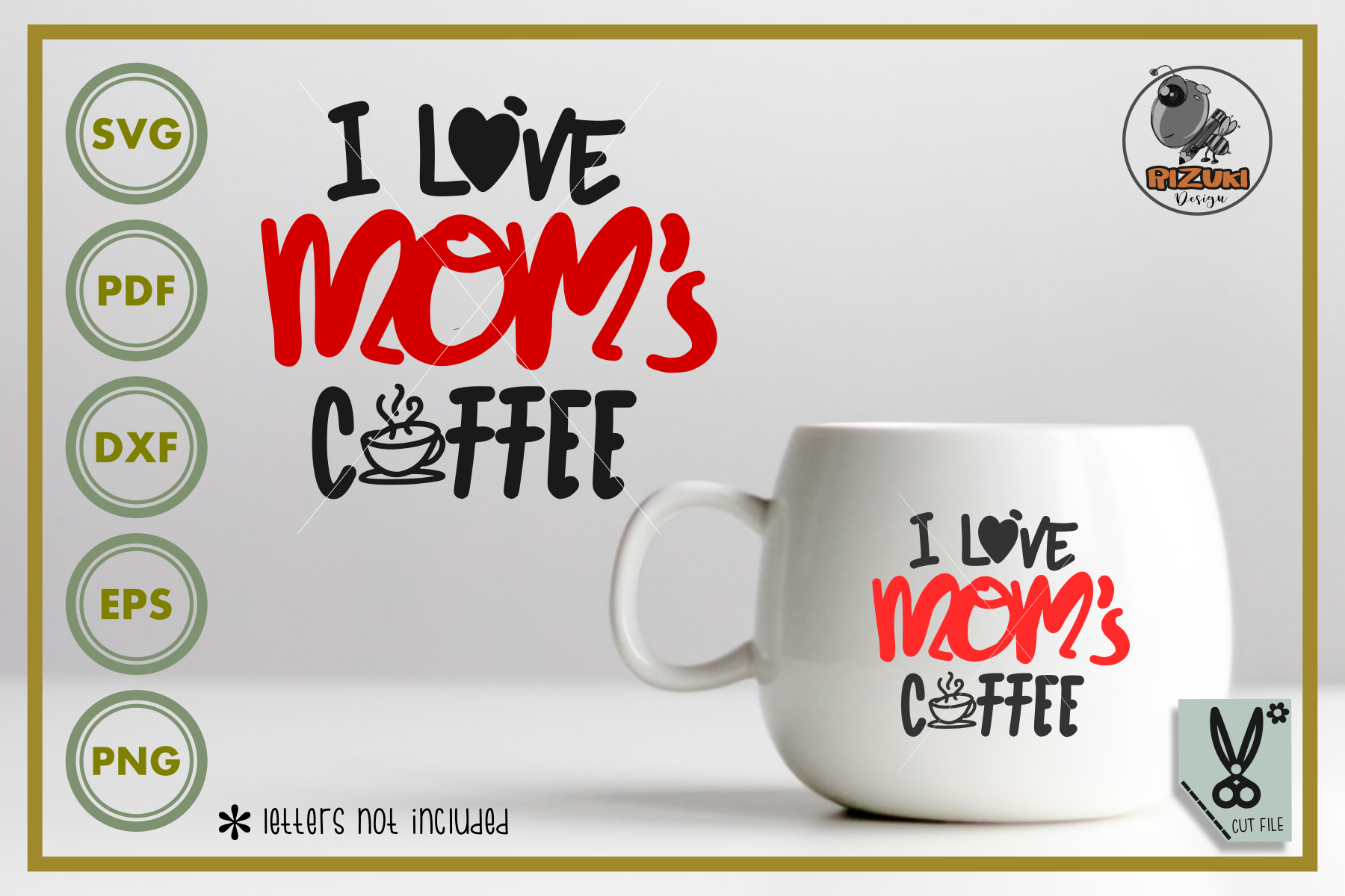 Download Free Mother Day I Love Mom S Coffee Graphic By Rizuki Store for Cricut Explore, Silhouette and other cutting machines.