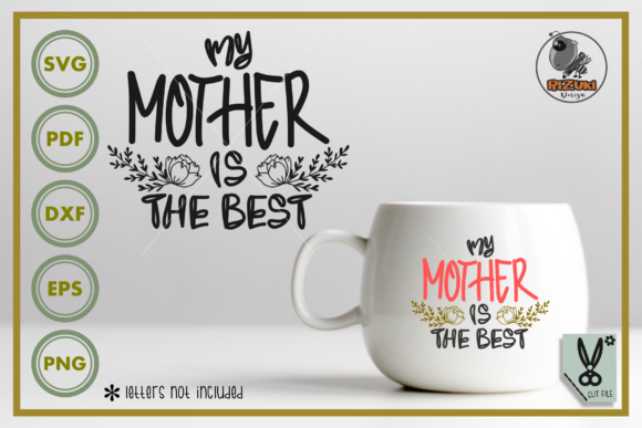 Download Free Mother Day My Mother Is The Best Graphic By Rizuki Store for Cricut Explore, Silhouette and other cutting machines.