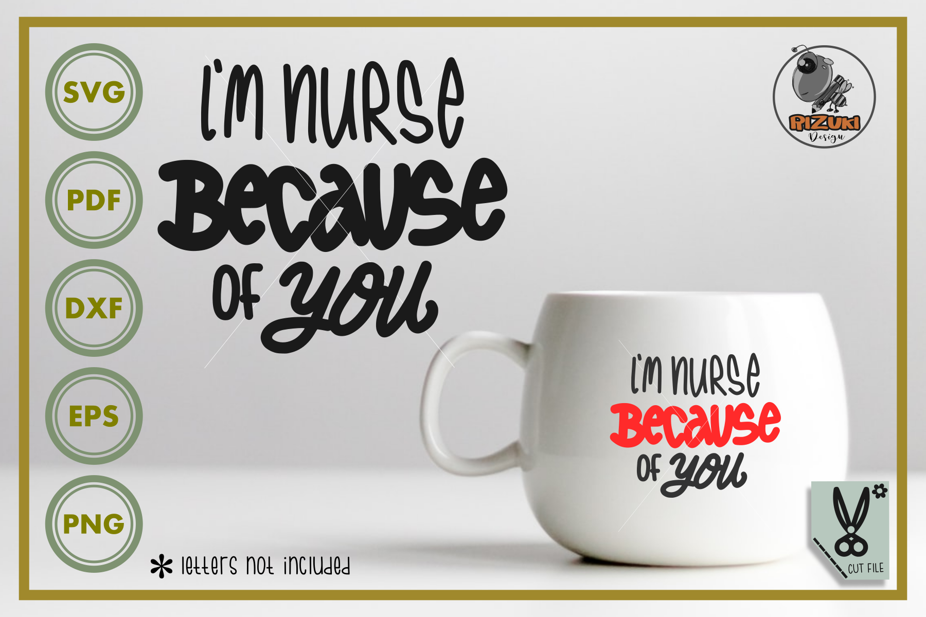 Download Free I M Nurse Because Of You Graphic By Rizuki Store Creative Fabrica for Cricut Explore, Silhouette and other cutting machines.
