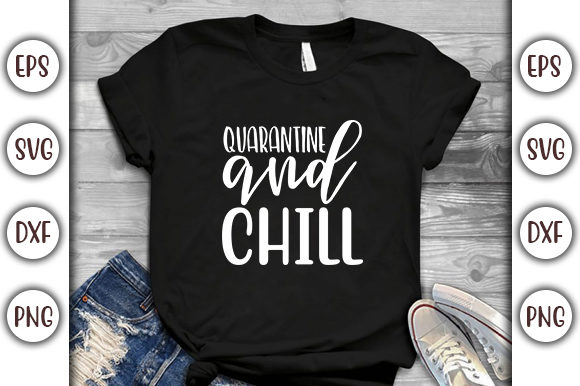 Print on Demand: Quarantine Design , Quarantine and Chill Graphic Print Templates By GraphicsBooth