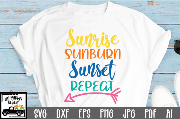 Print on Demand: Sunrise Sunburn Sunset Repeat   Graphic Crafts By oldmarketdesigns