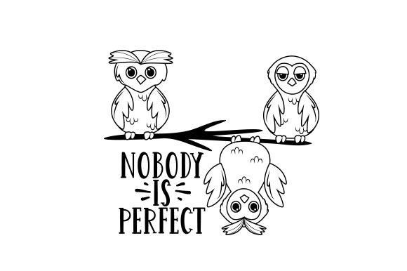 Nobody is Perfect Motivational Craft Cut File By Creative Fabrica Crafts - Image 2
