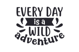 Every Day is a Wild Adventure Travel Craft Cut File By Creative Fabrica Crafts
