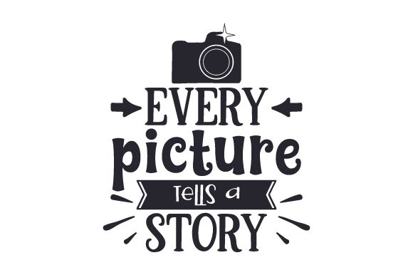 Download Free Every Picture Tells A Story Svg Cut File By Creative Fabrica for Cricut Explore, Silhouette and other cutting machines.