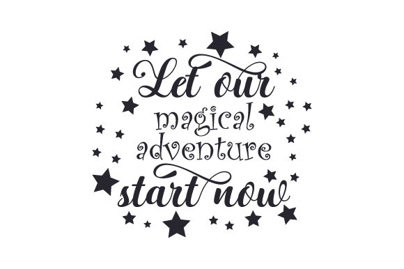 Download Free Let Our Magical Adventure Start Now Svg Cut File By Creative for Cricut Explore, Silhouette and other cutting machines.