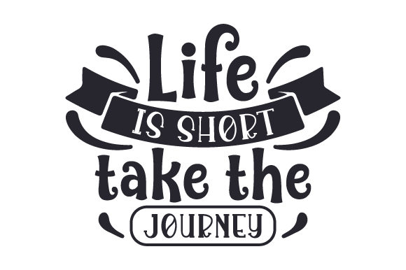 Download Free Life Is Short Take The Journey Svg Cut File By Creative Fabrica for Cricut Explore, Silhouette and other cutting machines.