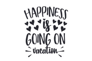 Happiness is Going on Vacation Travel Craft Cut File By Creative Fabrica Crafts