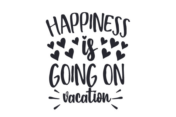 Download Free Happiness Is Going On Vacation Svg Cut File By Creative Fabrica for Cricut Explore, Silhouette and other cutting machines.