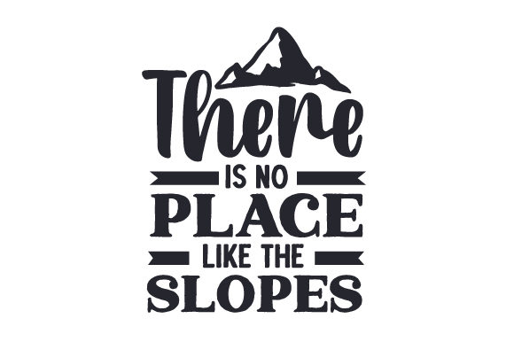 There is No Place Like the Slopes Winter Craft Cut File By Creative Fabrica Crafts
