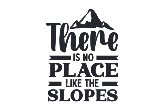 Download Free There Is No Place Like The Slopes Svg Cut File By Creative for Cricut Explore, Silhouette and other cutting machines.