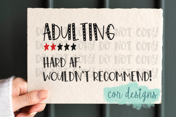 Download Free Adulting Hard Af Wouldn T Recommend It Graphic By Designscor for Cricut Explore, Silhouette and other cutting machines.